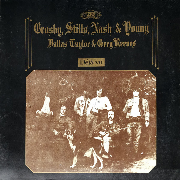 Crosby Stills Nash & Young Dallas Taylor & Greg Re Déjà Vu