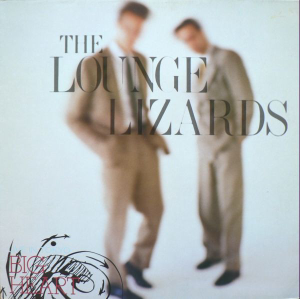 Lounge Lizards - Big Heart (LP, Album)