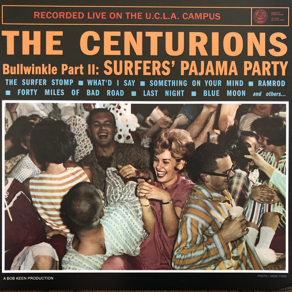 The Centurions (2) - Bullwinkle Part II: Surfers' Pajama Party Recorded Live On The U.C.L.A. Campus (LP, Album, RE)