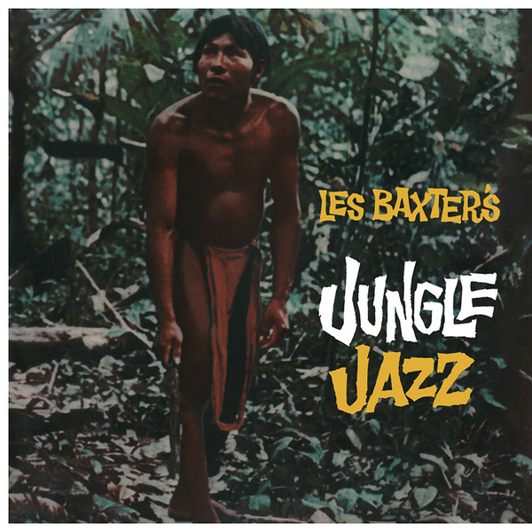 Les Baxter And His Orchestra* - Les Baxter's Jungle Jazz (LP, Album, RE)