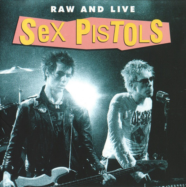 Sex Pistols - Raw And Live (2xCD, Comp, RE)
