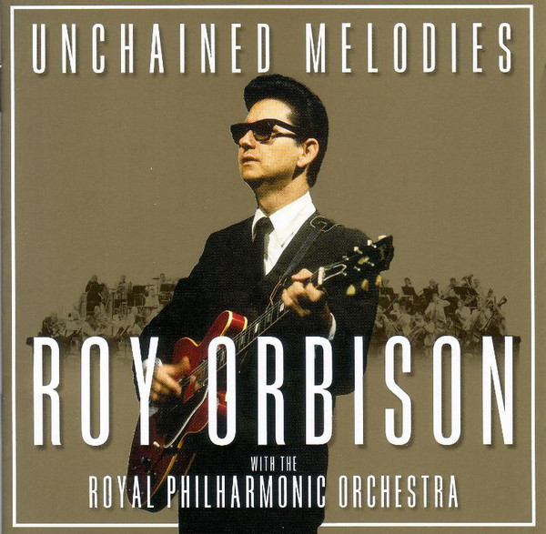 Roy Orbison With The Royal Philharmonic Orchestra - Unchained Melodies (CD, Comp)