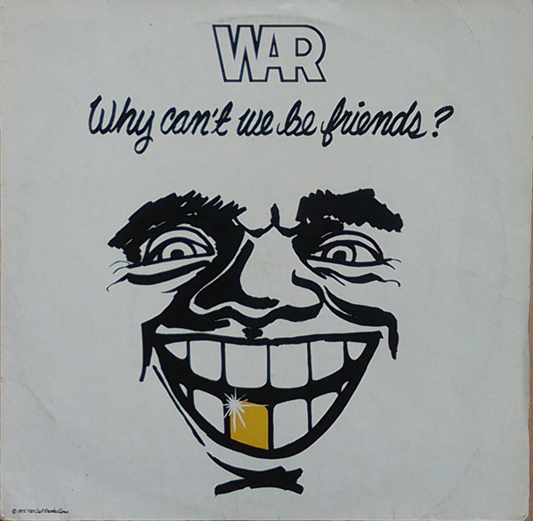 War - Why Can't We Be Friends? (LP)