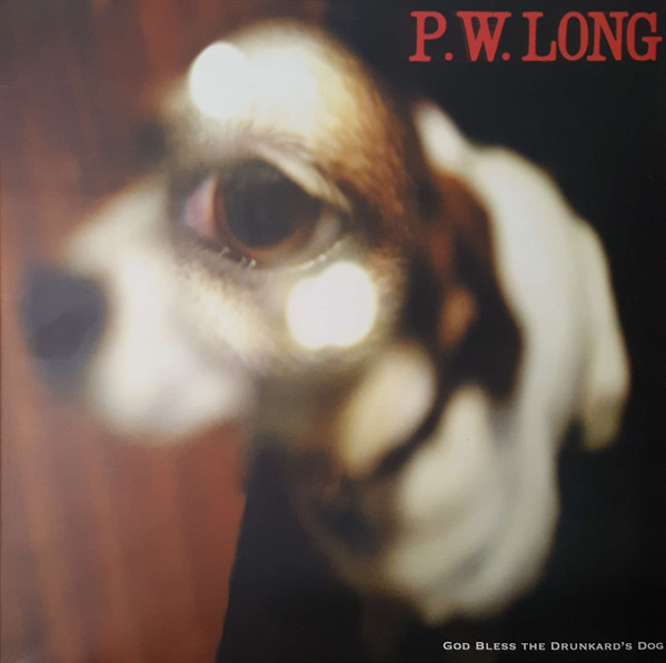 P.W. Long - God Bless The Drunkard's Dog (LP, Album)