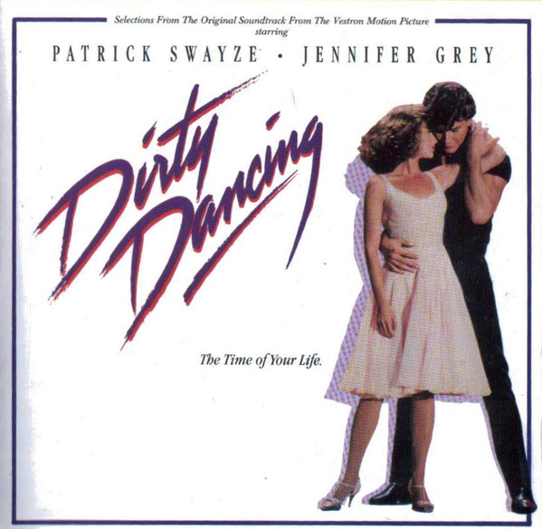 Various - Dirty Dancing (Selections From The Original Soundtrack) (CD, Album, Comp, RE)