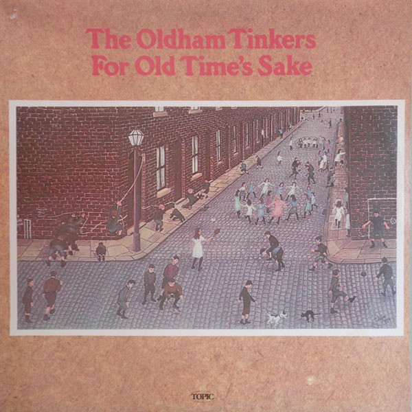 The Oldham Tinkers - For Old Time's Sake (LP, Album)