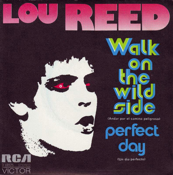 Lou Reed - Walk On The Wild Side / Perfect Day (7