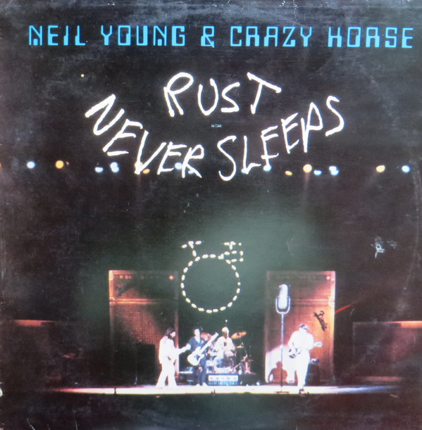 Neil Young & Crazy Horse - Rust Never Sleeps (LP, Album)