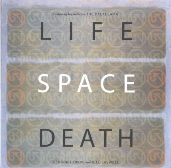 Toshinori Kondo And Bill Laswell Featuring His Holiness The Dalai Lama* - Life Space Death (CD, Album)