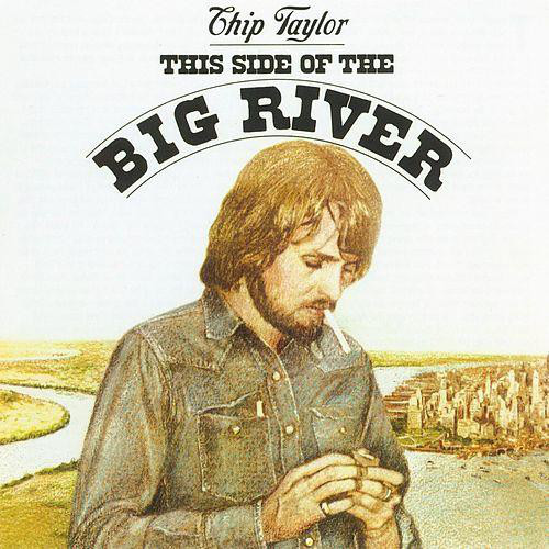 Chip Taylor - This Side Of The Big River (LP, Album)