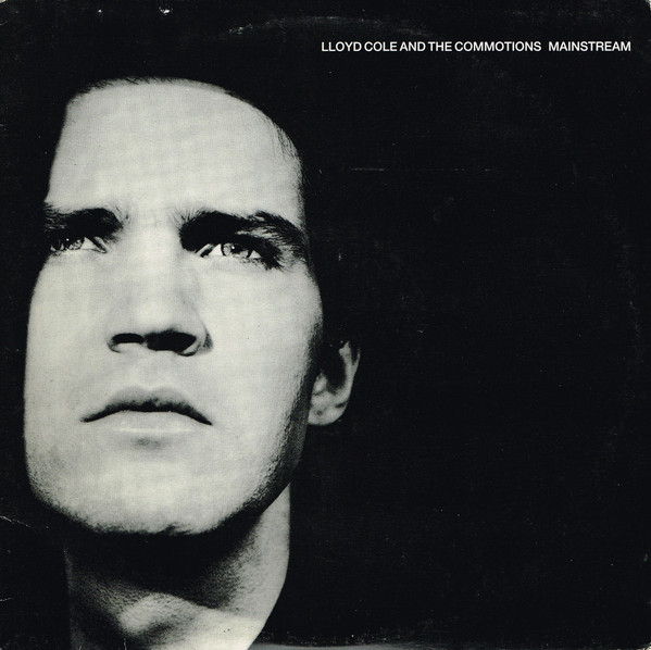 Lloyd Cole & The Commotions - Mainstream (LP, Album)
