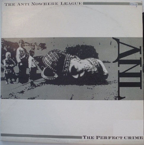 The Anti Nowhere League* - The Perfect Crime (LP, Album, RE)