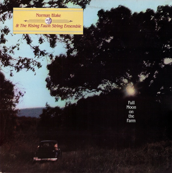 Norman Blake (2) And The Rising Fawn String Ensemble* - Full Moon On The Farm (LP, Album)