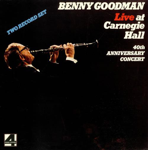 Benny Goodman - Live At Carnegie Hall 40th Anniversary Concert (2xLP, Album)