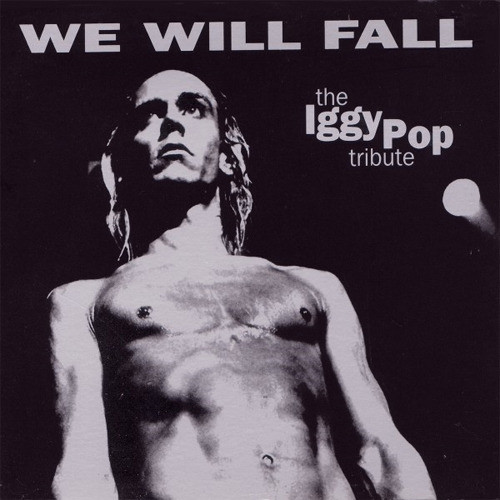 Various - We Will Fall: The Iggy Pop Tribute (2xCD, Comp, Dig)