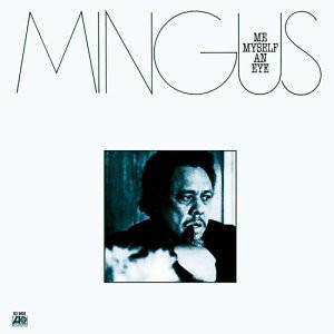 Mingus* - Me Myself An Eye (LP, Album)