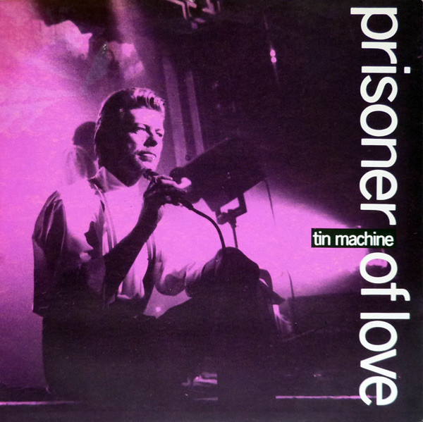 Tin Machine - Prisoner Of Love (7