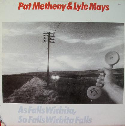 Pat Metheny & Lyle Mays - As Falls Wichita, So Falls Wichita Falls (LP, Album)