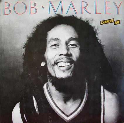 Bob Marley - Chances Are (LP, Comp)