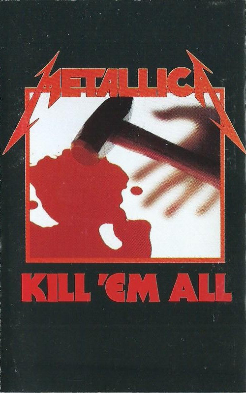 Metallica - Kill 'Em All (Cass, Album, RE)