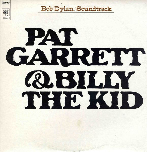 Bob Dylan - Pat Garrett & Billy The Kid (LP, Album, RE)