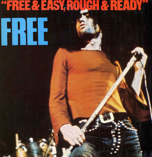 Free - Free & Easy, Rough & Ready (LP, Comp)