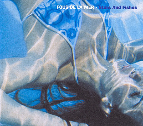 Fous De La Mer - Stars And Fishes (CD, Album)