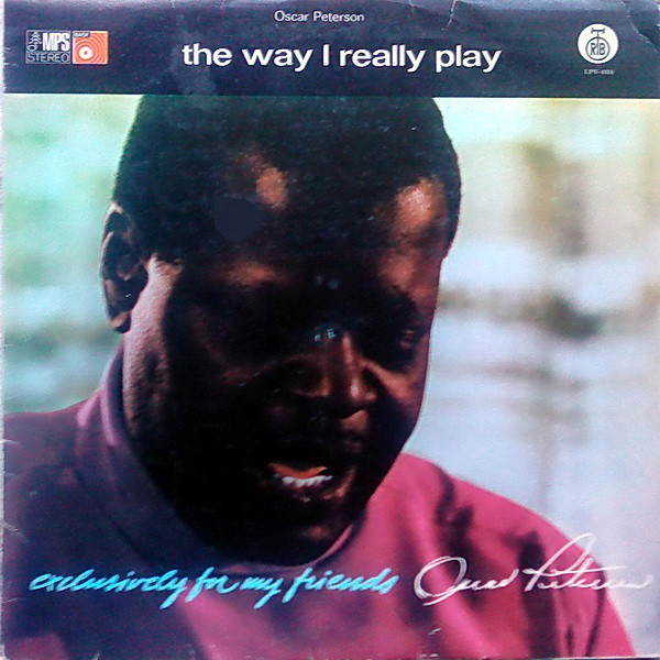 Oscar Peterson - Exclusively For My Friends - The Way I Really Play (LP, Album, RE)