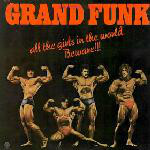 Grand Funk* - All The Girls In The World Beware !!! (LP, Album)