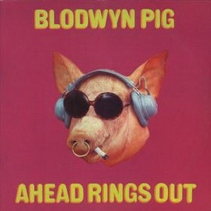Blodwyn Pig - Ahead Rings Out (LP, Album, RP, Gat)