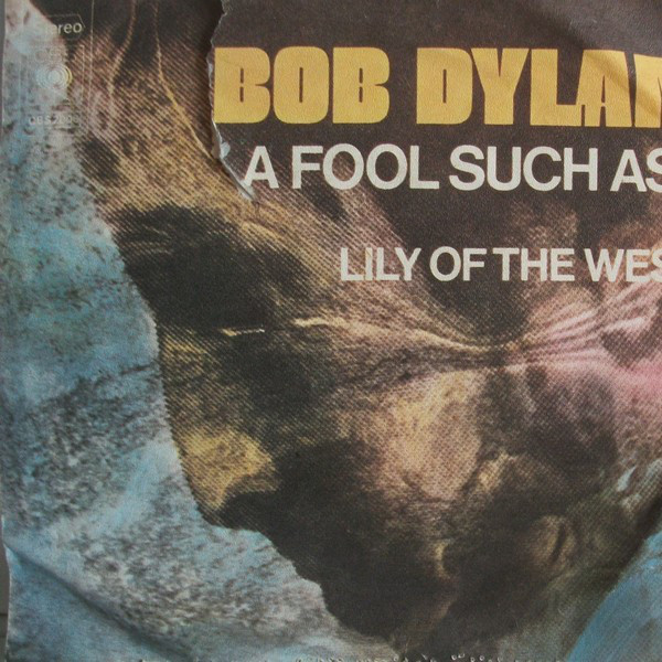 Bob Dylan - A Fool Such As I (7