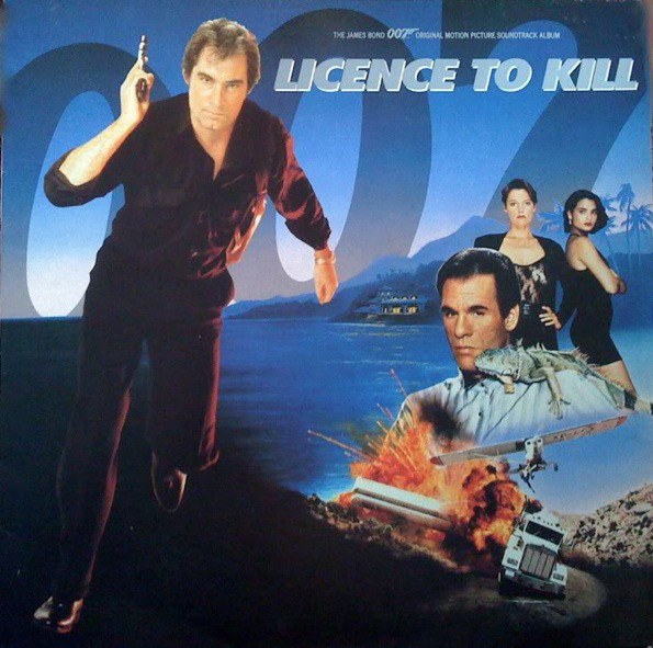 Various - Licence To Kill - The James Bond 007 Original Motion Picture Soundtrack Album (LP, Album)