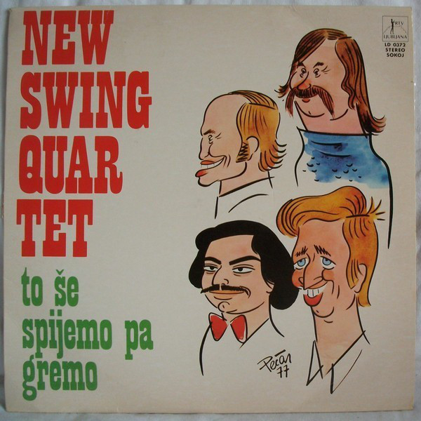 New Swing Quartet - To Še Spijemo Pa Gremo (LP, Album)