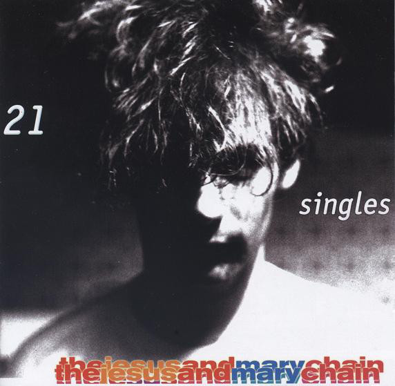 The Jesus And Mary Chain - 21 Singles (CD, Comp, RM)