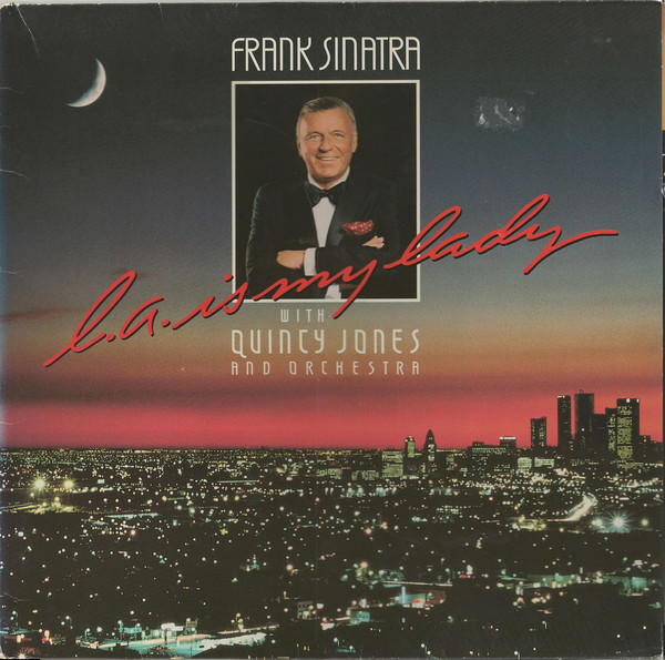 Frank Sinatra With Quincy Jones And Orchestra* - L.A. Is My Lady (LP, Album)