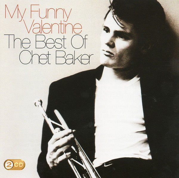 Chet Baker - My Funny Valentine. The Best Of Chet Baker (2xCD, Album, Comp)