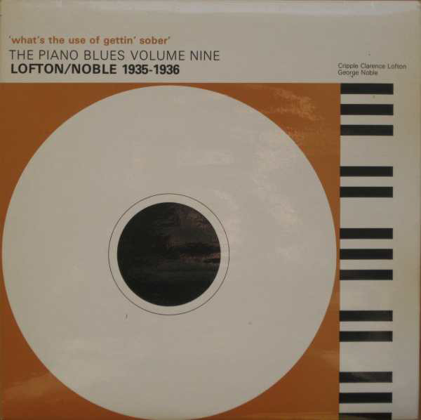 Various - 'What's The Use Of Gettin' Sober' -  Lofton/Noble 1935-1936 (LP, Comp, Mono)