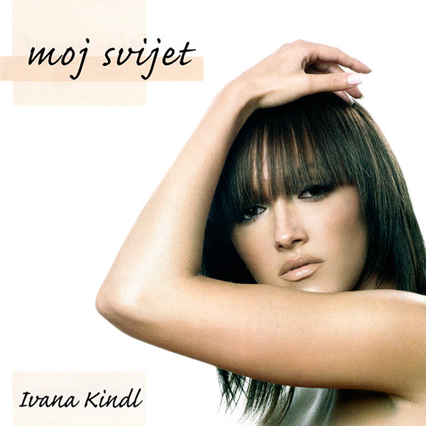 Ivana Kindl - Moj Svijet (CD, Album, Copy Prot.)