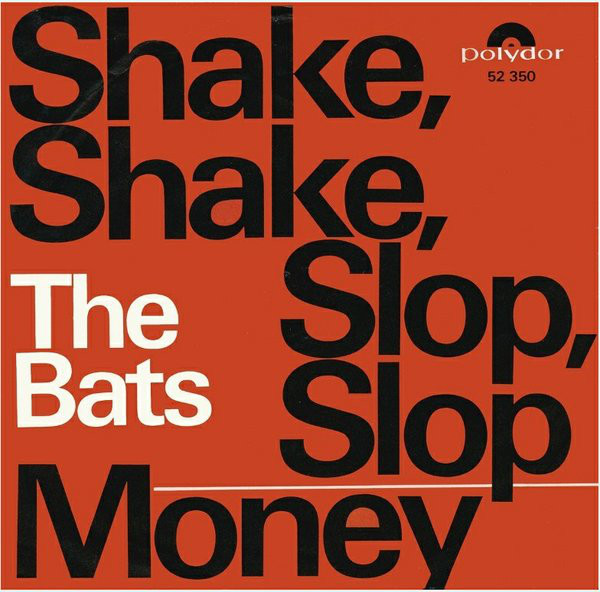 The Bats (3) - Shake, Shake, Slop, Slop / Money (7