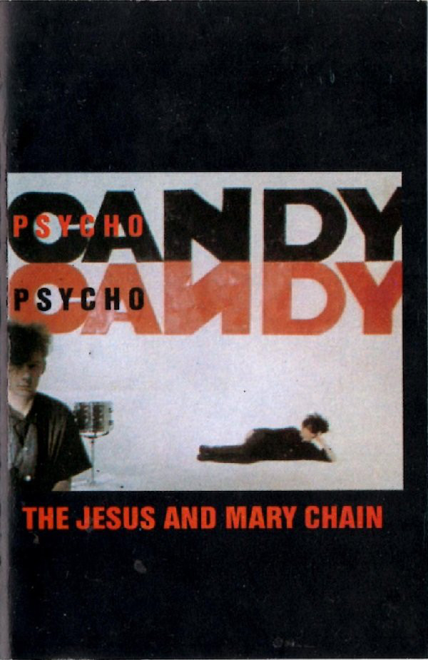 The Jesus And Mary Chain - Psychocandy (Cass, Album)