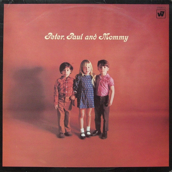 Peter, Paul And Mary* - Peter, Paul And Mommy (LP, Album)