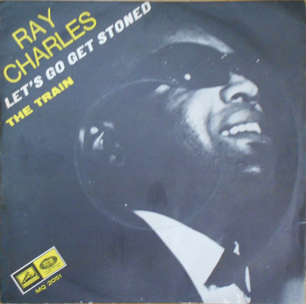 Ray Charles - Let's Go Get Stoned / The Train (7