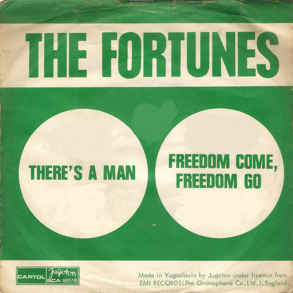 The Fortunes - Freedom Come, Freedom Go / There's A Man (7