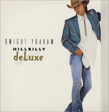 Dwight Yoakam - Hillbilly DeLuxe (CD, Album)