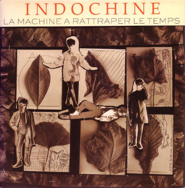 Indochine - La Machine À Rattraper Le Temps (7