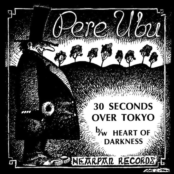 Pere Ubu - 30 Seconds Over Tokyo (7