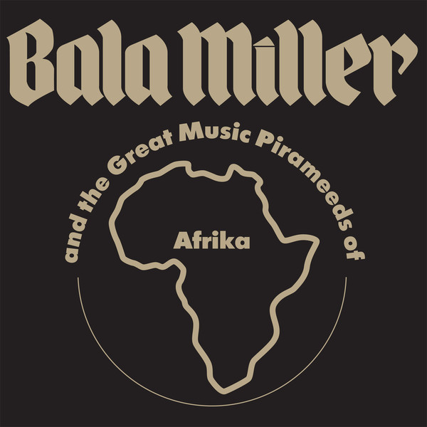 Bala Miller And The Great Music Pirameeds Of Afrika* - Pyramids (LP, Album, RE)