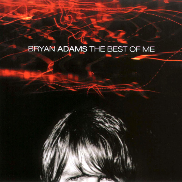 Bryan Adams - The Best Of Me (CD, Comp)